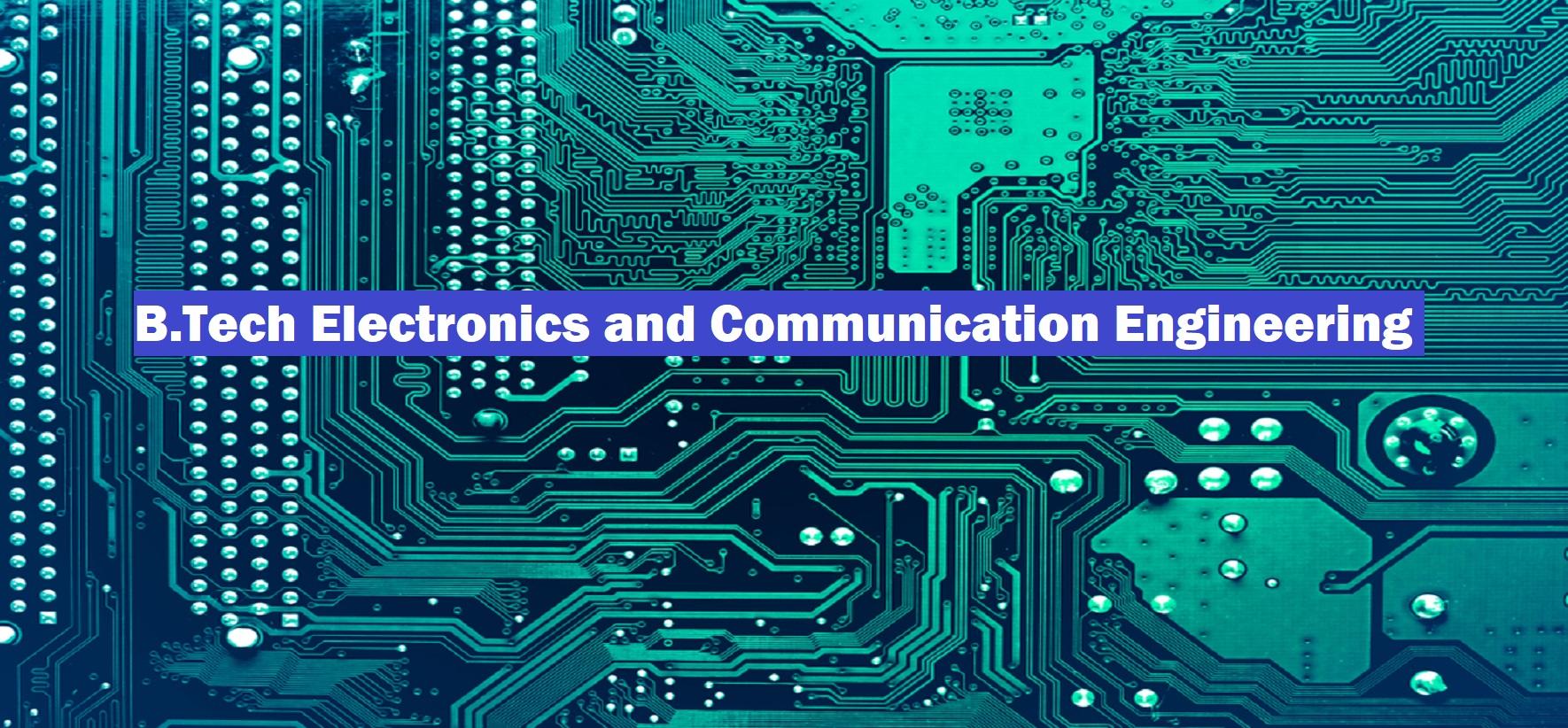 B.Tech Electronics & Communication Engineering